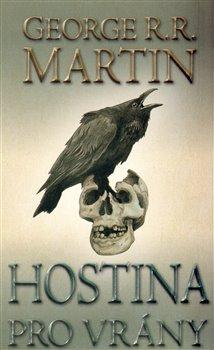 Hostina pro vrány- část druhá. Píseň ledu a ohně 4 - George R.R. Martin