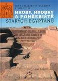 Hroby, hrobky a pohřebiště starých Egypťanů - obálka