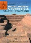 Obálka knihy Hroby, hrobky a pohřebiště starých Egypťanů