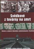Svědkové z továrny na smrt (Historie a svědectví židovského sonderkommanda v Osvětimi) - obálka