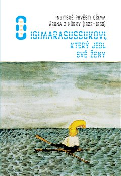 Obálka titulu O Igimarasussukovi, který jedl své ženy