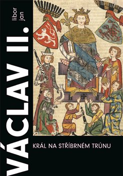 Obálka titulu Václav II. Král na stříbrném trůnu