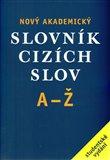 Nový akademický slovník cizích slov A - Ž /brož/ - obálka