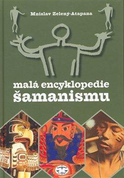 Obálka titulu Malá encyklopedie šamanismu