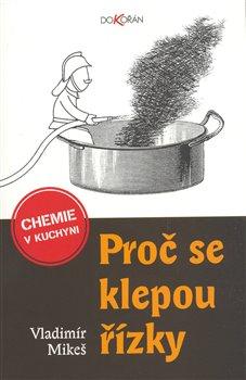 Proč se klepou řízky. Chemie v kuchyni - Vladimír Mikeš