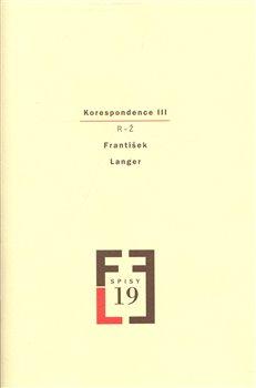Korespondence III. Spisy FL, sv. 19 - František Langer