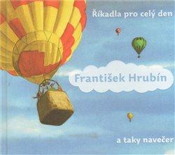 Říkadla pro celý den (a taky na večer) - František Hrubín