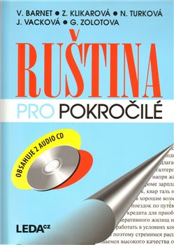 Ruština pro pokročilé + 2 CD - Vladimír Barnet, Zina Klikarová, Nina Turková, Jana Vacková, Galina Alexandr Zolotova