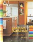 Barevná harmonie (Jak kombinovat barvy a dosáhnout požadovaného vzhledu interiéru) - obálka