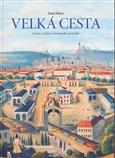 Velká cesta (Čtení o dráze olomoucko-pražské) - obálka