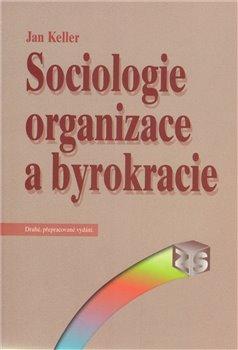 Obálka titulu Sociologie organizace a byrokracie