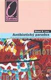 Antibiotický paradox (Jak se nesprávným používáním antibiotik ruší jejich léčebná moc) - obálka