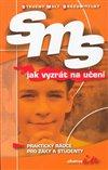 Obálka knihy SMS jak vyzrát na učení