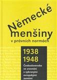 Německé menšiny v právních normách 1938-1948. (Československo ve srovnání s vybranými evropskými zeměmi.) - obálka