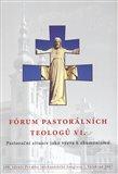 Fórum pastorálních teologů VI. (Pastorační situace jako výzva k ekumenismu) - obálka