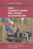 Zápas o Benešovy dekrety před vstupem do Evropské unie (Diskuse v Evropském parlamentu a v Poslanecké sněmovně Parlamentu ČR v letech 2002-2003) - obálka