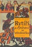 Rytíři a rytířství ve středověku - obálka
