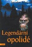 Legendární opolidé (Obrovití primáti - legenda nebo pravda?) - obálka