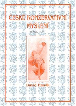 Obálka titulu České konzervativní myšlení (1789-1989)