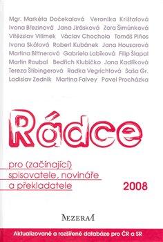 Obálka titulu Rádce pro (začínající) spisovatele, novináře a překladatele 2008