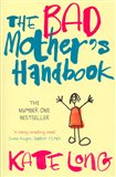 The Bad Mother´s Handbook - obálka