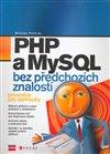 Obálka knihy PHP a MySQL bez předchozích znalostí