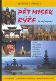 Pět misek rýže / a dvě navíc/ (Cestopisná vyprávění ze zemí jižní a jihovýchodní Asie) - obálka