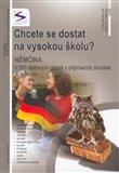 Chcete se dostat na VŠ? Němčina (+ 500 testových otázek z přijímacích zkoušek s řešením) - obálka