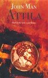 Attila /Slovart/ (Barbarský král a pád Říma) - obálka