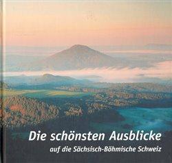 Die schonsten Ausblicke. auf die Sachsisch-Bohmische Schweiz