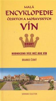 Malá encyklopedie českých a moravských vín - Druhý ročník. Hodnocení více než 800 vín - Branko Černý