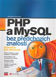 PHP a MySQL bez pedchoz&#237;ch znalost&#237; (Prvodce pro samouky) - oblka