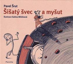 Šišatý švec a myšut - Pavel Šrut