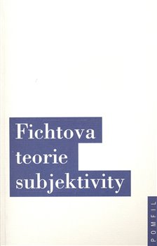 Oblka titulu Fichtova teorie subjektivity