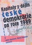 Kapitoly z dějin české demokracie po roce 1989 - obálka