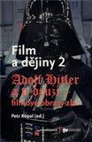 Film a dějiny II. (Adolf Hitler a ti druzí. Filmové obrazy zla) - obálka