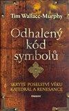 Odhalený kód symbolů (Skryté poselství věků katedrál a renesance) - obálka