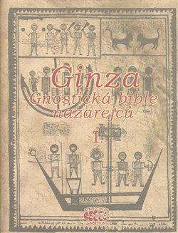 Obálka titulu Ginza - gnostická bible nazarejců I.