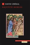 Největší hereze (Dualismus, učenecká vyprávění o katarství a budování křesťanské Evropy) - obálka