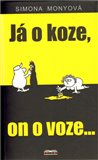 J&#225; o koze, on o voze... - oblka
