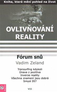 Fórum snu. Ovlivňování reality VII. - Vadim Zeland