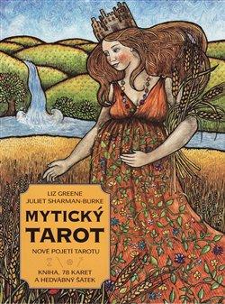 Mytický tarot. Tarotové karty v novém pojetí: 78 obrazů z řecké mytologie - Liz Greene, Juliet Sharman Burke