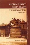 Ústřední jatky města Prahy v Holešovicích 1895 - 1951 - obálka