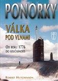 Ponorky - Válka pod vlnami (Od roku 1776 do současnosti) - obálka