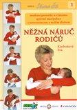 Něžná náruč rodičů (Moderní poznatky o významu správné manipulace s novorozencem a malým dítětem) - obálka