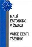 Malé Estonsko v Česku (Vaike Eesti Tšehhis) - obálka