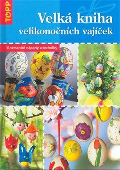 Obálka titulu Velká kniha velikonočních vajíček