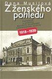 Z ženského pohledu (Poslankyně a senátorky Národního shromáždění ČR 1918-1939) - obálka