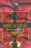 Meč a grál (Příběh o Grálu, Templářích a objevení Ameriky) - obálka