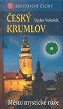 Český Krumlov - Město mystické růže - obálka
